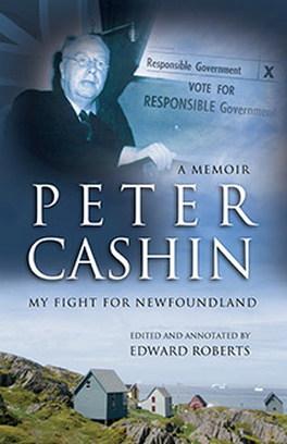 Flanker Press Peter Cashin: My Fight for Newfoundland