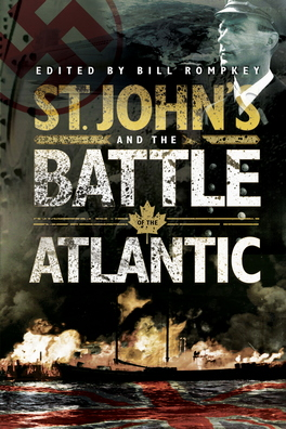 Flanker Press St. John's and the Battle of the Atlantic