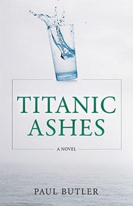Flanker Press Titanic Ashes